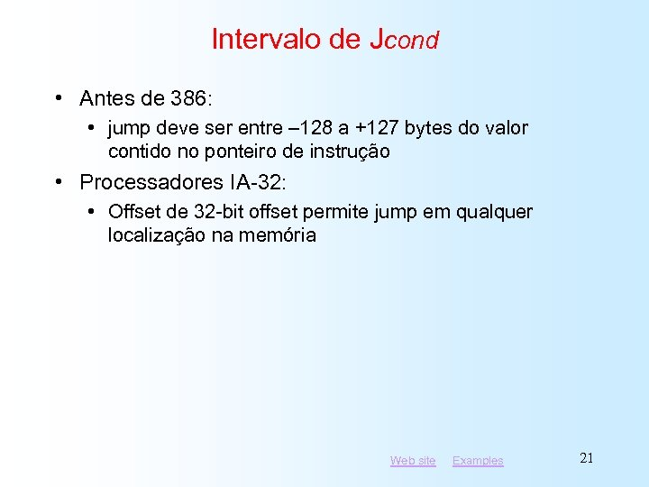 Intervalo de Jcond • Antes de 386: • jump deve ser entre – 128