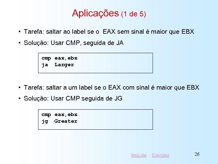 Aplicações (1 de 5) • Tarefa: saltar ao label se o EAX sem sinal
