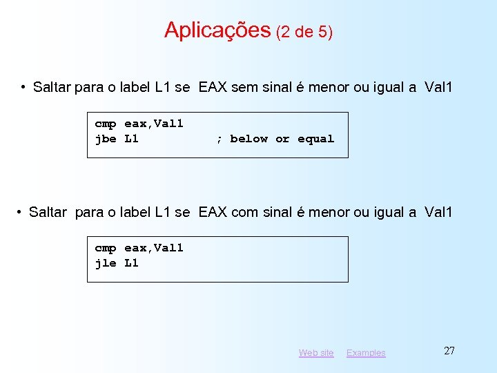 Aplicações (2 de 5) • Saltar para o label L 1 se EAX sem