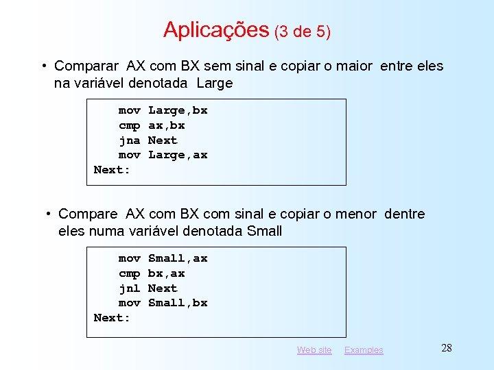 Aplicações (3 de 5) • Comparar AX com BX sem sinal e copiar o