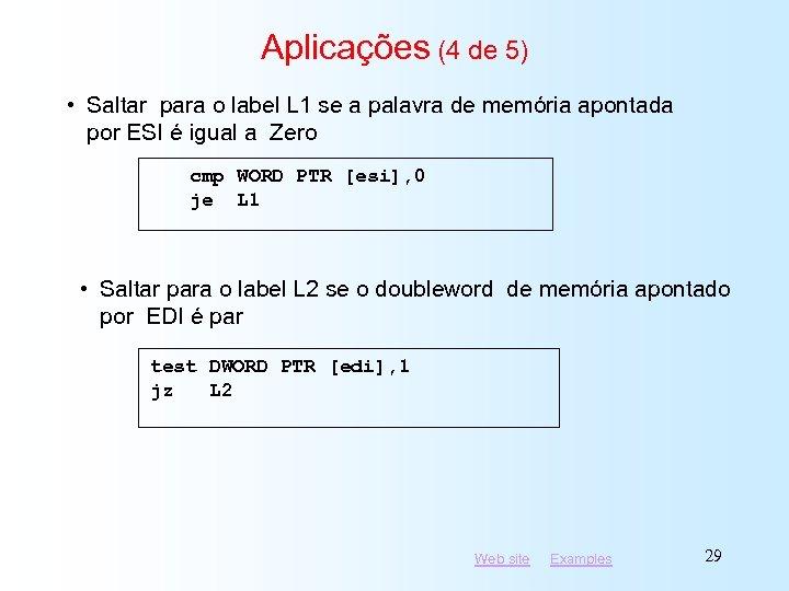 Aplicações (4 de 5) • Saltar para o label L 1 se a palavra