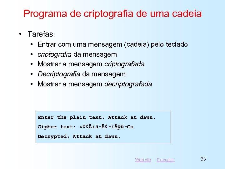 Programa de criptografia de uma cadeia • Tarefas: • • • Entrar com uma