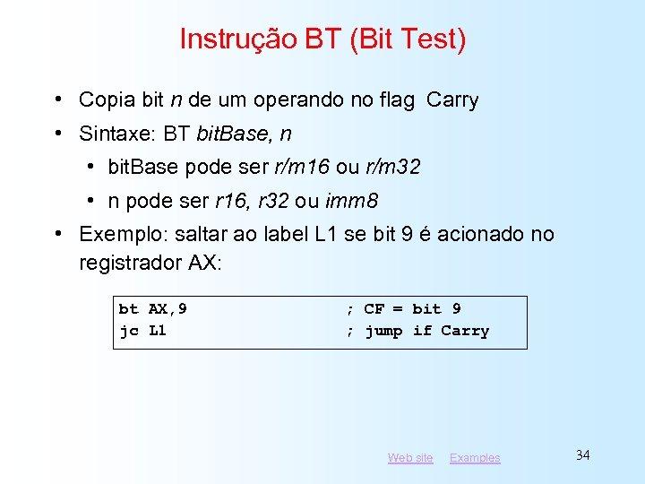 Instrução BT (Bit Test) • Copia bit n de um operando no flag Carry