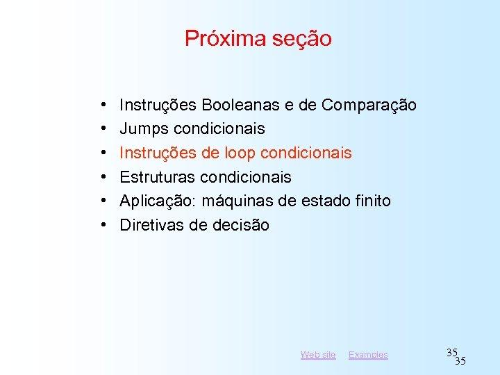 Próxima seção • • • Instruções Booleanas e de Comparação Jumps condicionais Instruções de