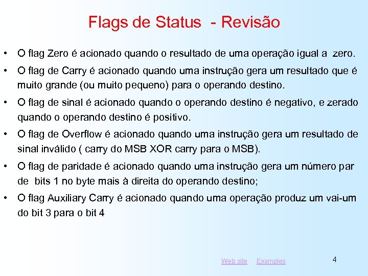 Flags de Status - Revisão • O flag Zero é acionado quando o resultado