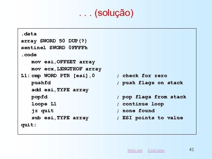 . . . (solução). data array SWORD 50 DUP(? ) sentinel SWORD 0 FFFFh.