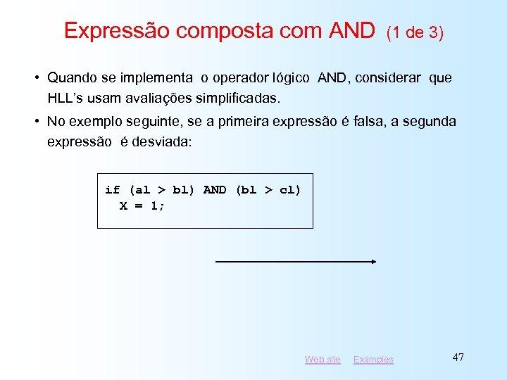 Expressão composta com AND (1 de 3) • Quando se implementa o operador lógico
