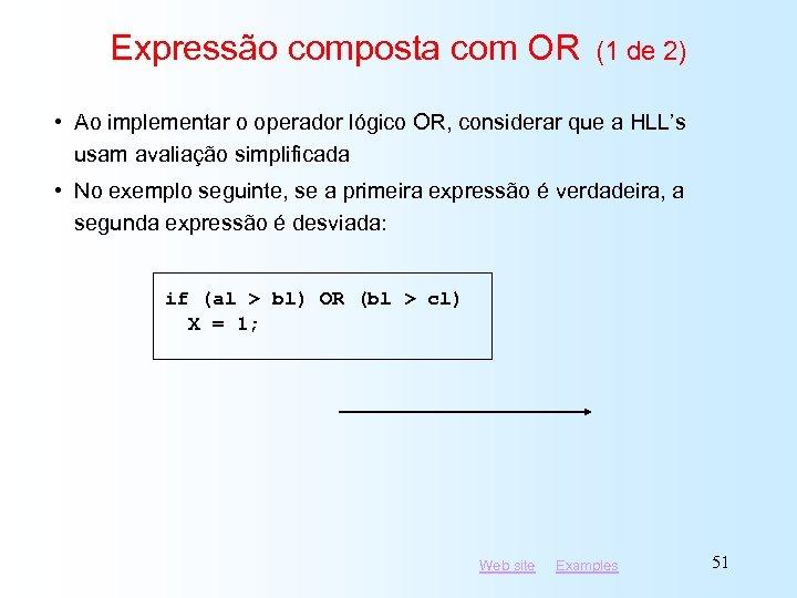 Expressão composta com OR (1 de 2) • Ao implementar o operador lógico OR,