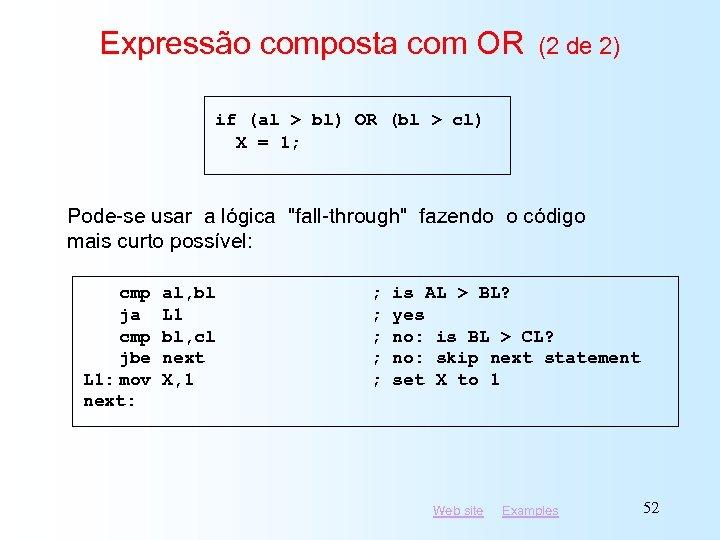 Expressão composta com OR (2 de 2) if (al > bl) OR (bl >