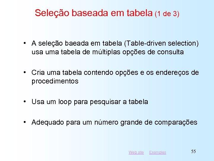 Seleção baseada em tabela (1 de 3) • A seleção baeada em tabela (Table-driven