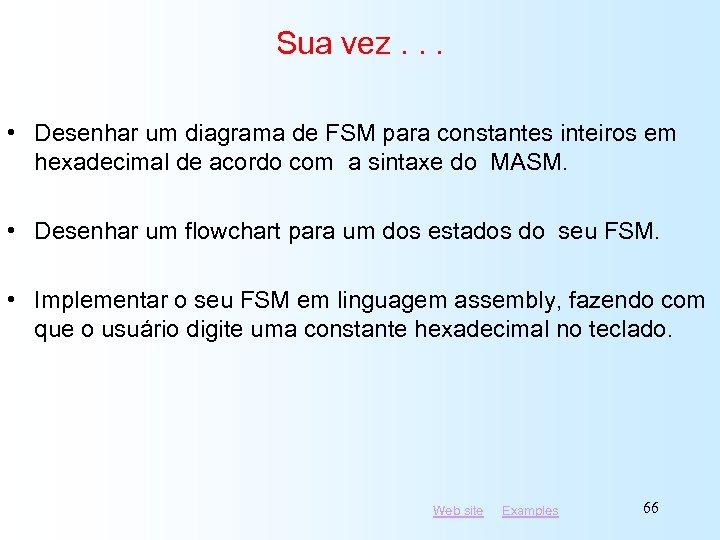 Sua vez. . . • Desenhar um diagrama de FSM para constantes inteiros em