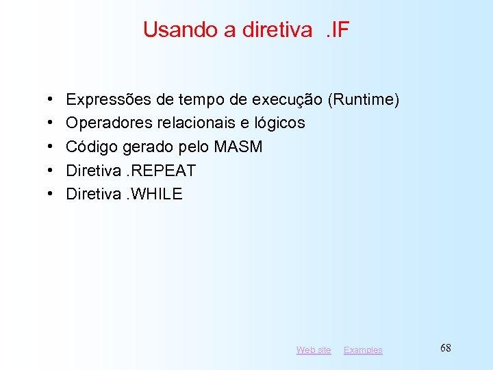 Usando a diretiva. IF • • • Expressões de tempo de execução (Runtime) Operadores