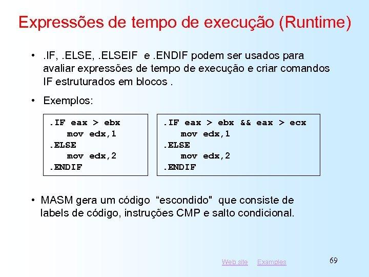 Expressões de tempo de execução (Runtime) • . IF, . ELSEIF e. ENDIF podem