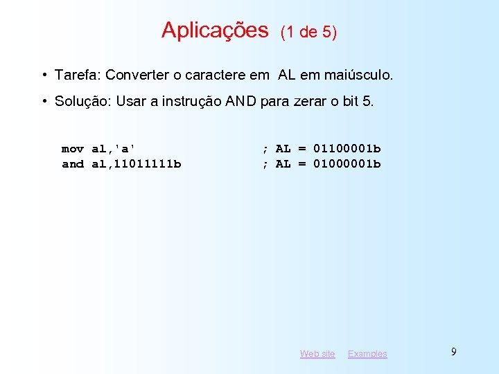Aplicações (1 de 5) • Tarefa: Converter o caractere em AL em maiúsculo. •