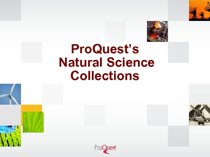 Pro. Quest's Natural Science Collections
