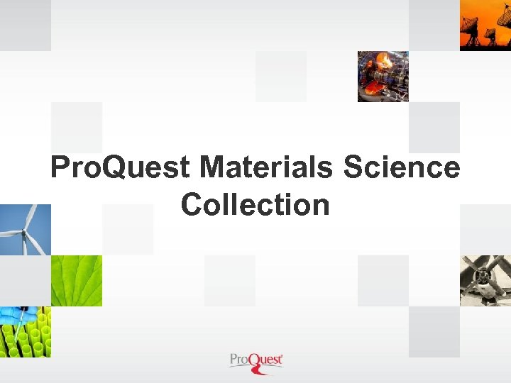 Pro. Quest Materials Science Collection