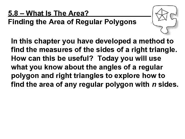 5. 8 – What Is The Area? Finding the Area of Regular Polygons In