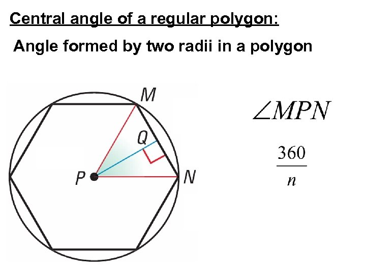 Central angle of a regular polygon: Angle formed by two radii in a polygon