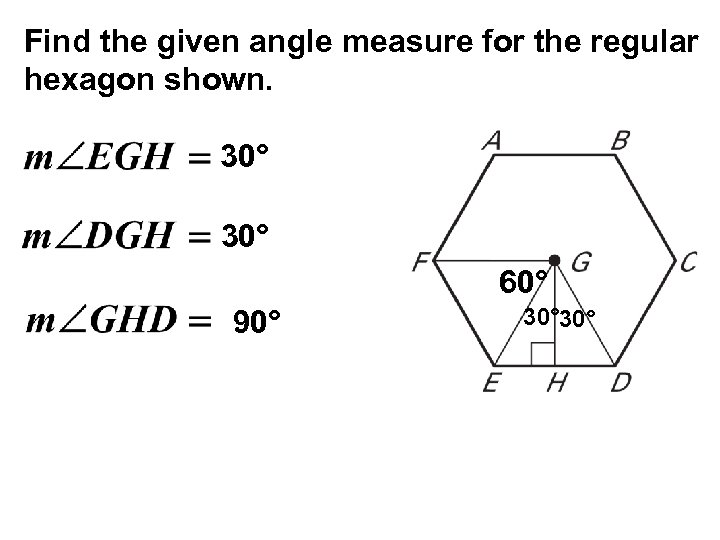 Find the given angle measure for the regular hexagon shown. 30° 60° 90° 30°