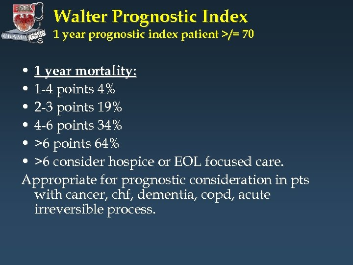 Walter Prognostic Index 1 year prognostic index patient >/= 70 • 1 year mortality: