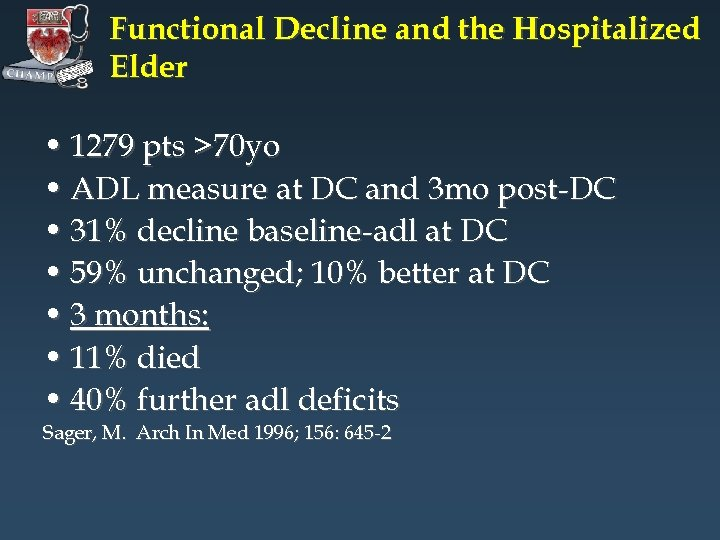 Functional Decline and the Hospitalized Elder • 1279 pts >70 yo • ADL measure