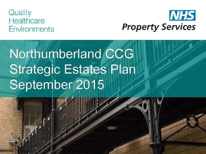 Northumberland CCG Strategic Estates Plan September 2015