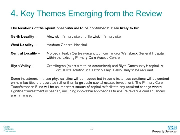 4. Key Themes Emerging from the Review The locations of the operational hubs are