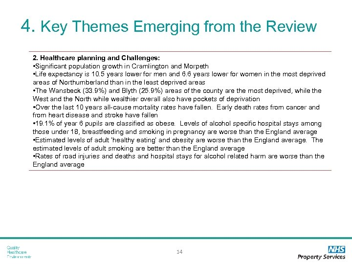 4. Key Themes Emerging from the Review 2. Healthcare planning and Challenges: • Significant