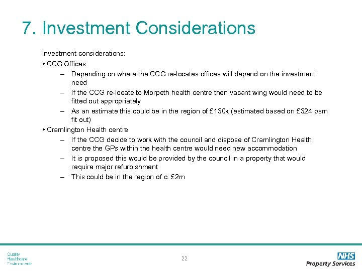 7. Investment Considerations Investment considerations: • CCG Offices – Depending on where the CCG