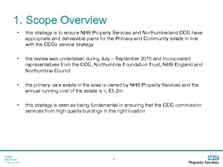 1. Scope Overview • this strategy is to ensure NHS Property Services and Northumberland