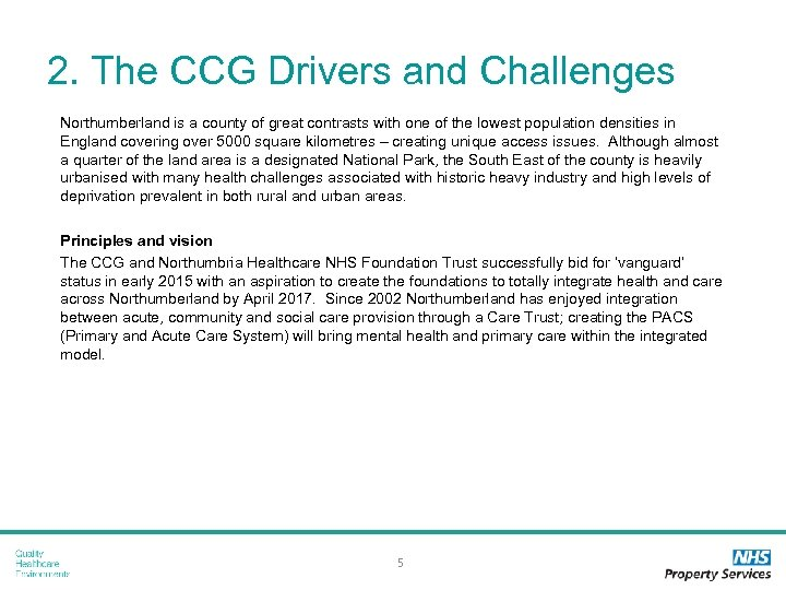 2. The CCG Drivers and Challenges Northumberland is a county of great contrasts with