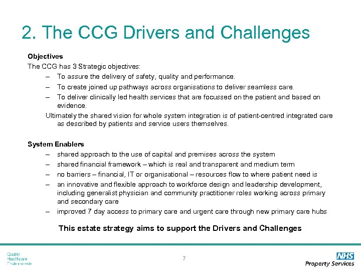 2. The CCG Drivers and Challenges Objectives The CCG has 3 Strategic objectives: –