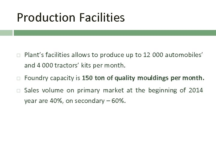 Production Facilities Plant's facilities allows to produce up to 12 000 automobiles' and 4