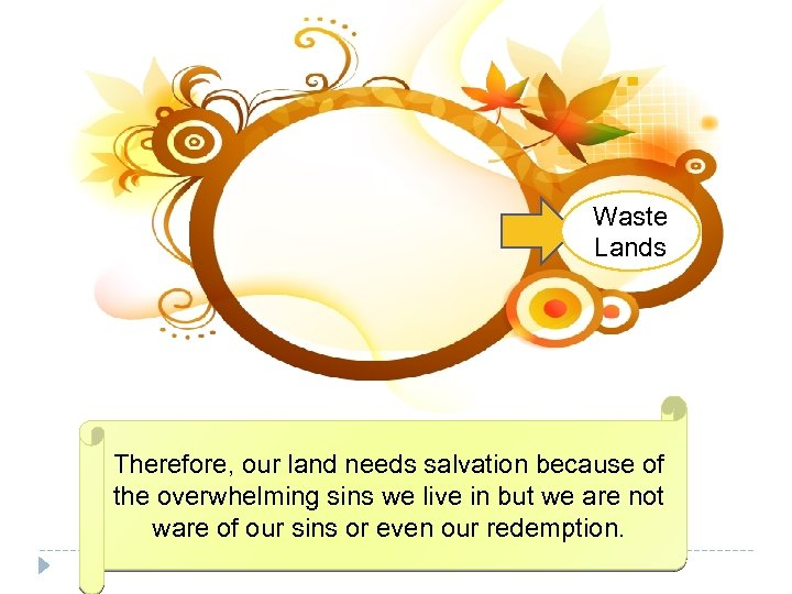 Waste Lands Therefore, our land needs salvation because of the overwhelming sins we live