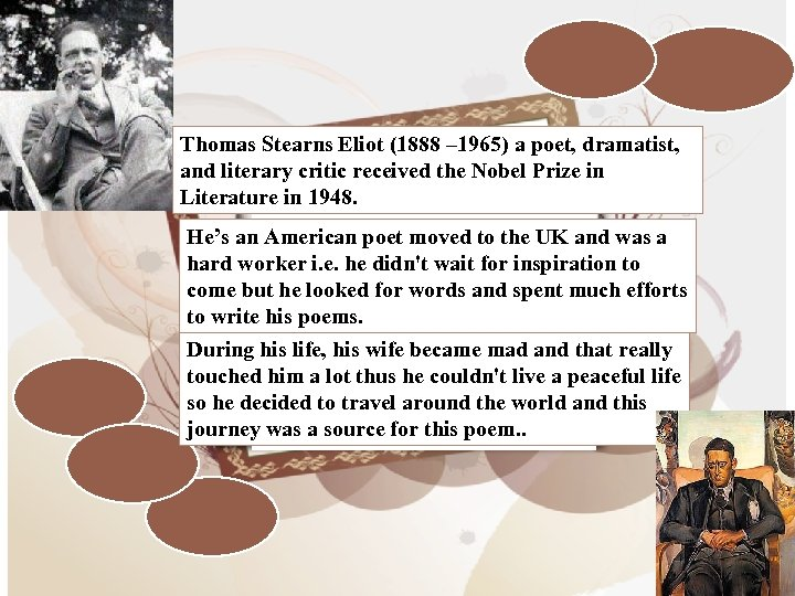 Thomas Stearns Eliot (1888 – 1965) a poet, dramatist, and literary critic received the