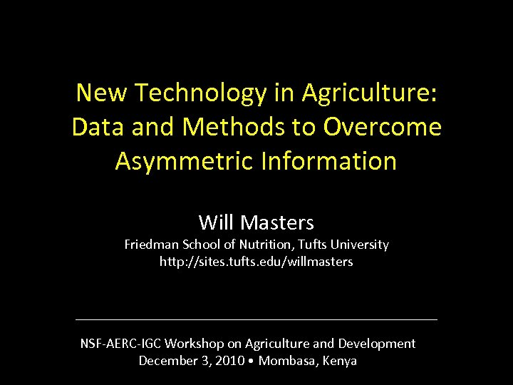 New Technology in Agriculture: Data and Methods to Overcome Asymmetric Information Will Masters Friedman
