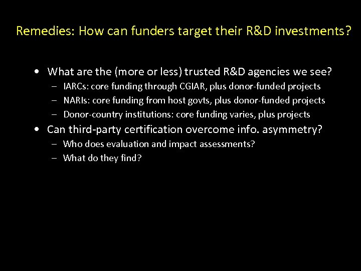 Remedies: How can funders target their R&D investments? • What are the (more or