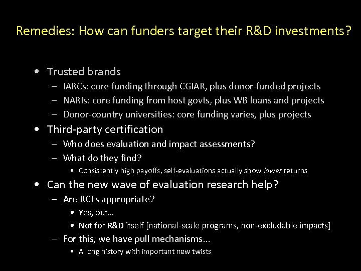 Remedies: How can funders target their R&D investments? • Trusted brands – IARCs: core