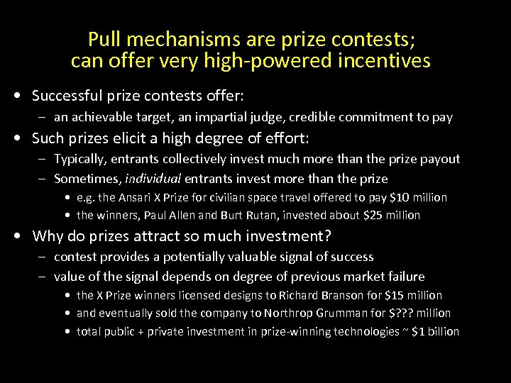 Pull mechanisms are prize contests; can offer very high-powered incentives • Successful prize contests
