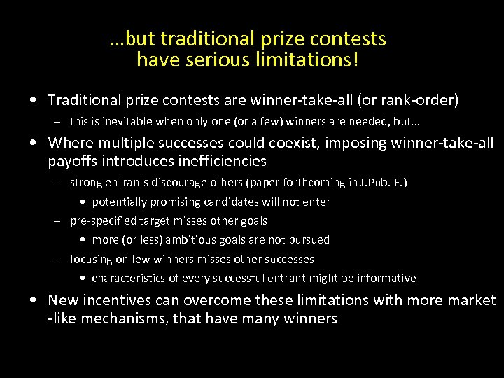 …but traditional prize contests have serious limitations! • Traditional prize contests are winner-take-all (or