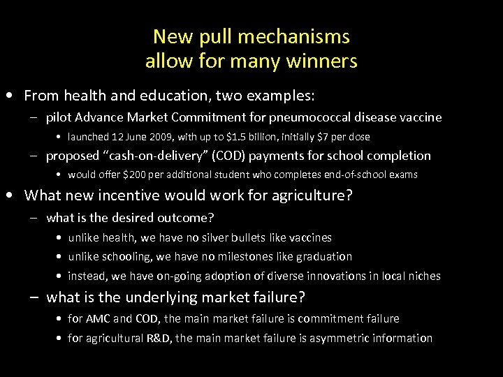 New pull mechanisms allow for many winners • From health and education, two examples: