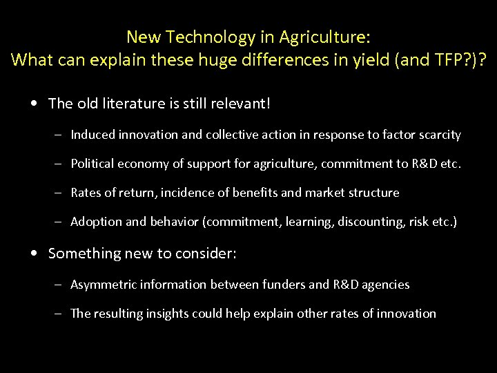 New Technology in Agriculture: What can explain these huge differences in yield (and TFP?