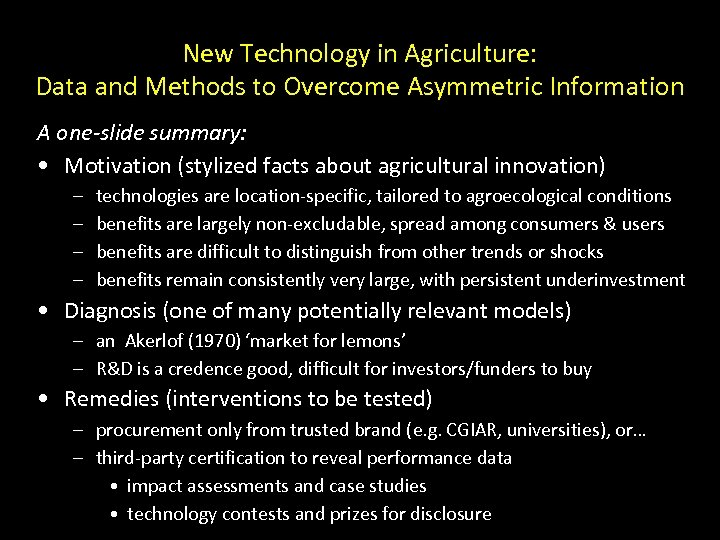 New Technology in Agriculture: Data and Methods to Overcome Asymmetric Information A one-slide summary:
