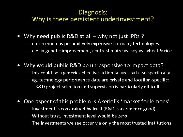 Diagnosis: Why is there persistent underinvestment? • Why need public R&D at all –