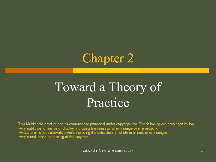 Chapter 2 Toward a Theory of Practice This Multimedia product and its contents are