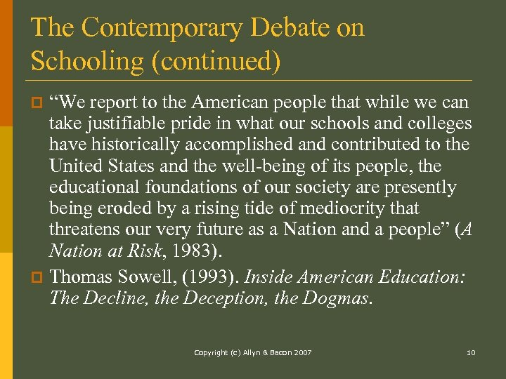 """The Contemporary Debate on Schooling (continued) """"We report to the American people that while"""