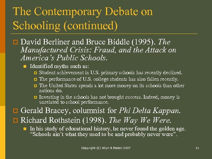 The Contemporary Debate on Schooling (continued) p David Berliner and Bruce Biddle (1995). The
