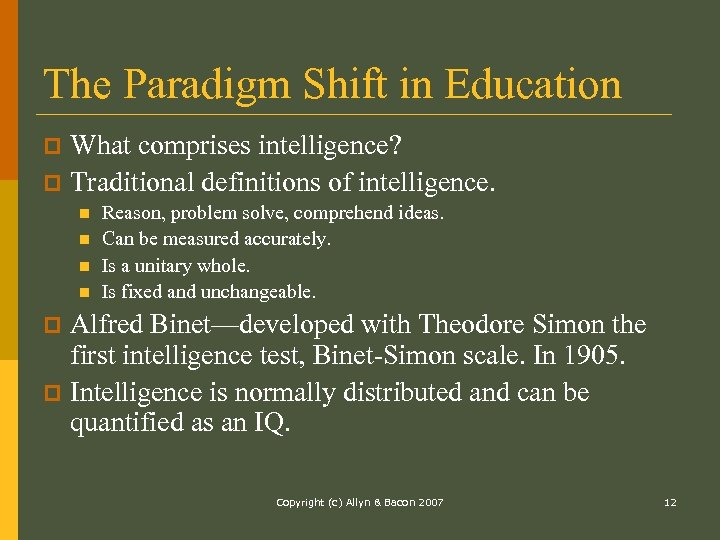 The Paradigm Shift in Education What comprises intelligence? p Traditional definitions of intelligence. p