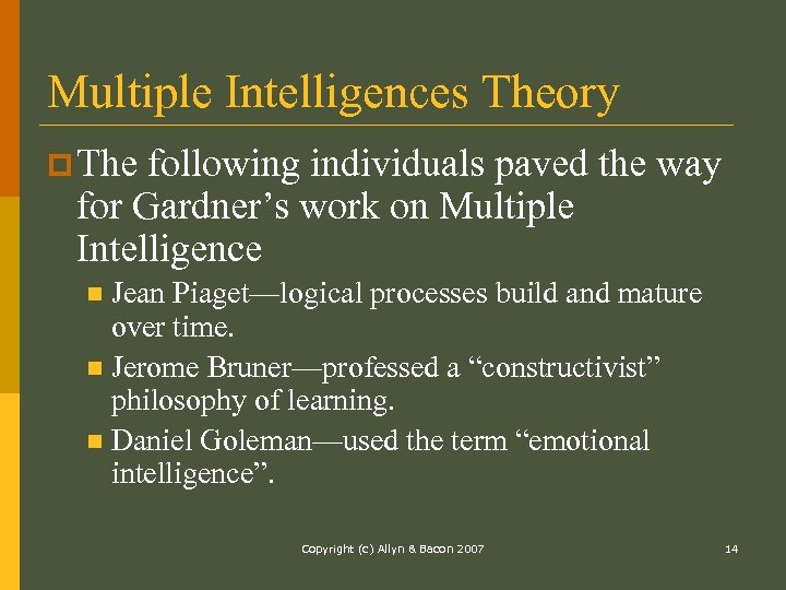 Multiple Intelligences Theory p The following individuals paved the way for Gardner's work on