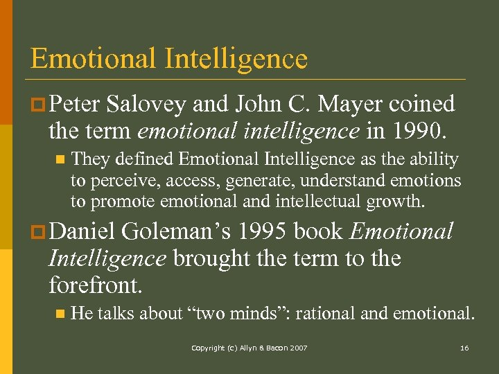 Emotional Intelligence p Peter Salovey and John C. Mayer coined the term emotional intelligence